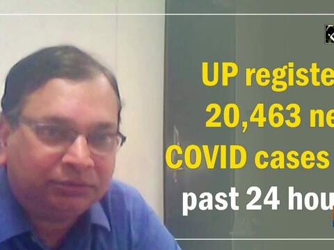 UP registers 20,463 new COVID cases in past 24 hours