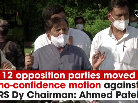 12 opposition parties moved no-confidence motion against RS Dy Chairman: Ahmed Patel