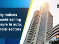 Equity indices slip amid selling pressure in auto, financial sectors