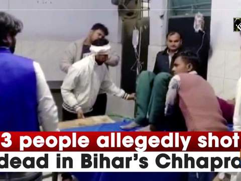 3 people allegedly shot dead in Bihar's Chhapra