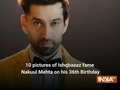 10 dapper pictures of Ishqbaaaz fame Nakuul Mehta on his 36th Birthday