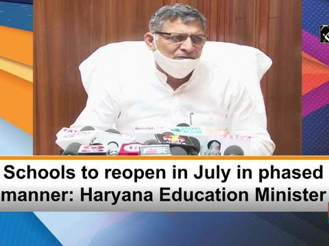 Schools to reopen in July in phased manner: Haryana Education Minister