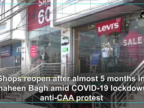 Shops reopen after almost 5 months in Shaheen Bagh amid COVID-19 lockdown, anti-CAA protest
