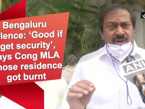 Bengaluru violence: 'Good if I get security', says Cong MLA whose residence got burnt