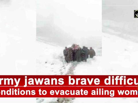 Army jawans brave difficult conditions to evacuate ailing woman