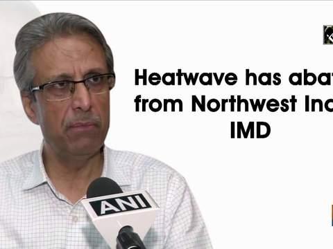 Heatwave has abated from Northwest India: IMD
