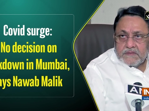 Covid surge: No decision on lockdown in Mumbai, says Nawab Malik