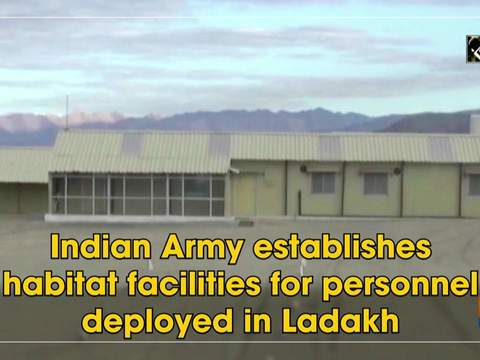 Indian Army establishes habitat facilities for personnel deployed in Ladakh