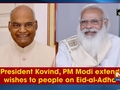 President Kovind, PM Modi extend wishes to people on Eid-al-Adha
