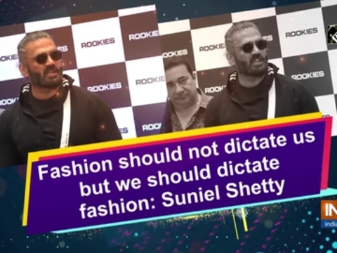 Fashion should not dictate us but we should dictate fashion: Suniel Shetty