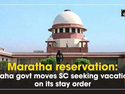 Maratha reservation: Maha govt moves SC seeking vacation on its stay order