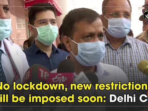 No lockdown, new restrictions will be imposed soon: Delhi CM