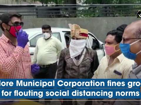 Indore Municipal Corporation fines groom for flouting social distancing norms