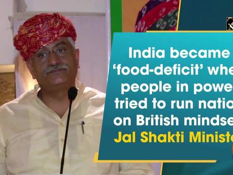 India became 'food-deficit' when people in power tried to run nation on British mindset: Jal Shakti Minister