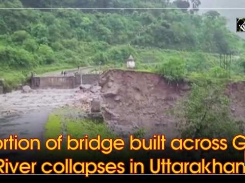 Portion of bridge built across Gosi River collapses in Uttarakhand