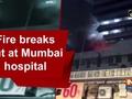 Fire breaks out at Mumbai hospital