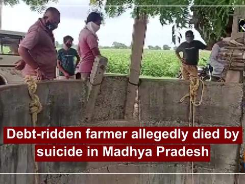 Debt-ridden farmer allegedly died by suicide in Madhya Pradesh