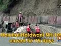 Nainital-Haldwani NH-109 closed for 15 days