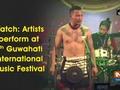 Watch: Artists perform at 4th Guwahati International Music Festival