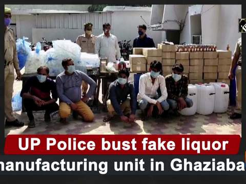 UP Police bust fake liquor manufacturing unit in Ghaziabad