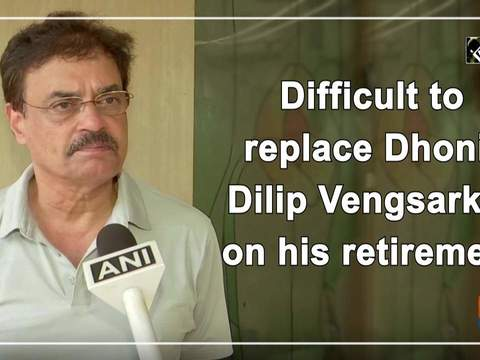 Difficult to replace Dhoni: Dilip Vengsarkar on his retirement