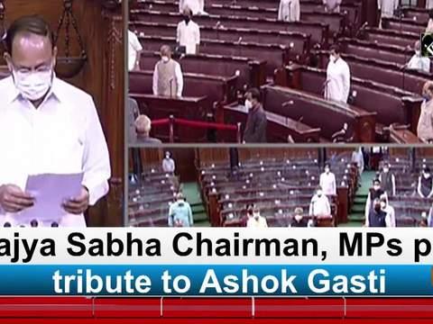 Rajya Sabha Chairman, MPs pay tribute to Ashok Gasti