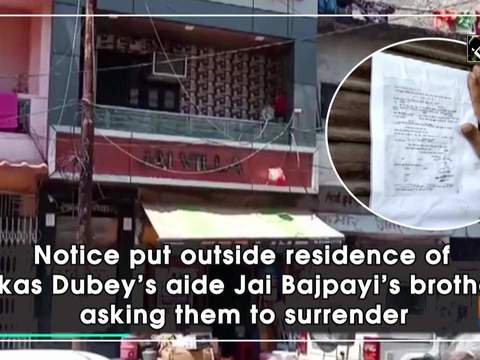 Notice put outside residence of Vikas Dubey's aide Jai Bajpayi's brothers asking them to surrender