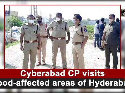 Cyberabad CP visits flood-affected areas of Hyderabad