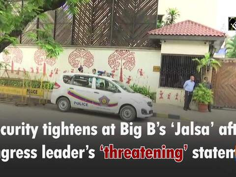 Security tightens at Big B's 'Jalsa' after Congress leader's 'threatening' statement