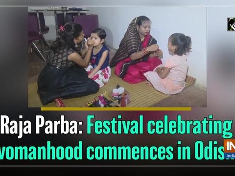 Raja Parba: Festival celebrating womanhood commences in Odisha