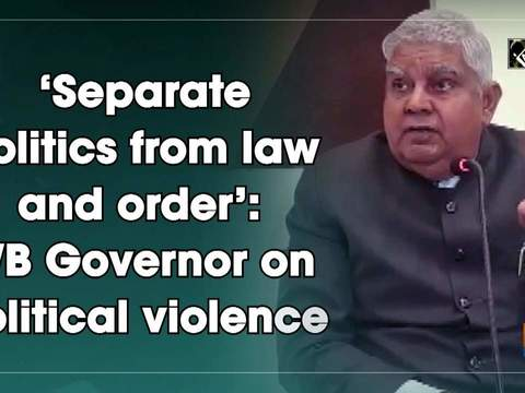 'Separate politics from law and order': WB Governor on political violence