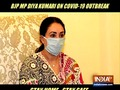 Government needs people's support in winning battle against COVID-19: BJP MP Diya Kumari