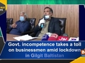 Govt. incompetence takes a toll on businessmen amid lockdown in Gilgit Baltistan