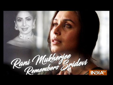 She will always be in my heart: Rani Mukerji on Sridevi