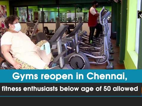 Gyms reopen in Chennai, fitness enthusiasts below age of 50 allowed