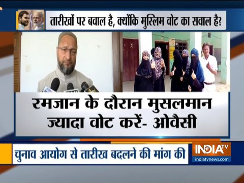 The whole controversy is totally unnecessary: Owaisi on voting during Ramzan