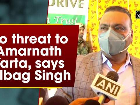 No threat to Amarnath Yarta, says Dilbag Singh