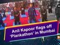 Anil Kapoor flags off 'Plankathon' in Mumbai