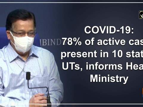 COVID-19: 78% of active cases present in 10 states, UTs, informs Health Ministry