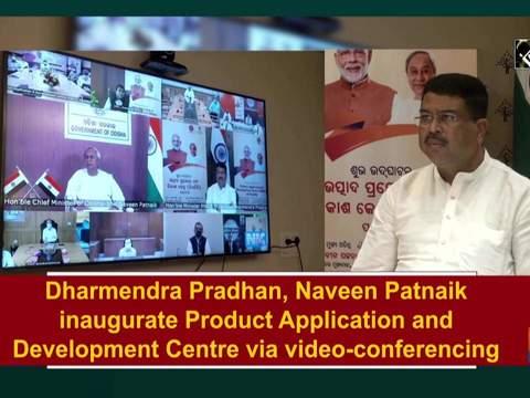Dharmendra Pradhan, Naveen Patnaik inaugurate Product Application and Development Centre via video-conferencing