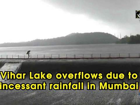 Vihar Lake overflows due to incessant rainfall in Mumbai