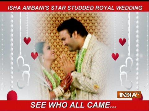 ईशा अंबानी-आनंद पीरामल शादी सम्मारोह: शाही शादी जिसमे देश-विदेश की नामी हस्तियों ने की शिरकत