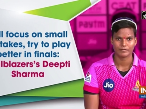 Will focus on small mistakes, try to play better in finals: Trailblazers's Deepti Sharma