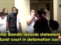 Rahul Gandhi records statement at Surat court in defamation case