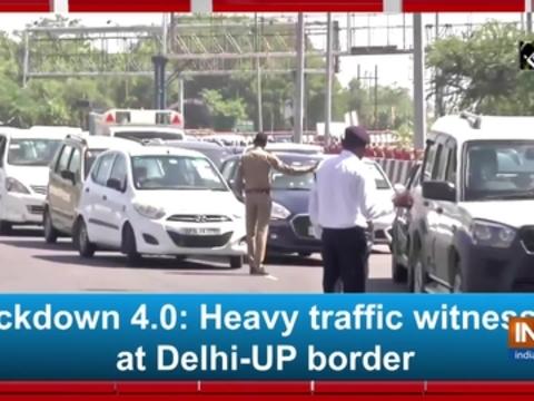 Lockdown 4.0: Heavy traffic witnessed at Delhi-UP border