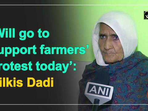 'Will go to support farmers' protest today': Bilkis Dadi