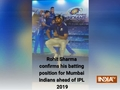 Rohit Sharma confirms his batting position for Mumbai Indians ahead of IPL 2019
