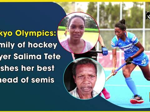 Tokyo Olympics: Family of hockey player Salima Tete wishes her best ahead of semis