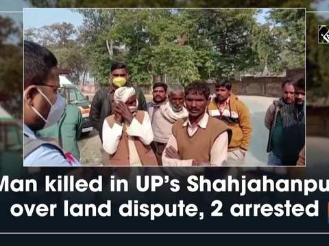 Man killed in UP's Shahjahanpur over land dispute, 2 arrested