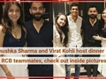 Anushka Sharma and Virat Kohli Host Dinner For RCB teammates